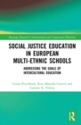 Social Justice Education in European Multi-ethnic Schools : Addressing the Goals of Intercultural Education - eBook