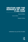 Gratian and the Schools of Law, 1140-1234 : Second Edition - eBook