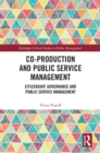 Co-Production and Public Service Management : Citizenship, Governance and Public Services Management - eBook