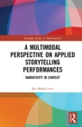 A Multimodal Perspective on Applied Storytelling Performances : Narrativity in Context - eBook