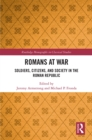Romans at War : Soldiers, Citizens, and Society in the Roman Republic - eBook