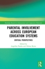 Parental Involvement Across European Education Systems : Critical Perspectives - eBook