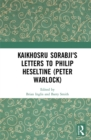 Kaikhosru Sorabji's Letters to Philip Heseltine (Peter Warlock) - eBook
