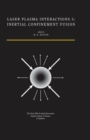 Laser Plasma Interactions 5 : Inertial Confinement Fusion: Proceedings of the Forty Fifth Scottish Universities Summer School in Physics, St. Andrews, August 1994 - eBook