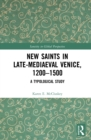 New Saints in Late-Mediaeval Venice, 1200-1500 : A Typological Study - eBook