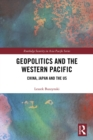 Geopolitics and the Western Pacific : China, Japan and the US - eBook
