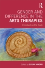 Gender and Difference in the Arts Therapies : Inscribed on the Body - eBook