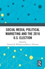 Social Media, Political Marketing and the 2016 U.S. Election - eBook