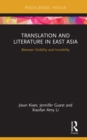 Translation and Literature in East Asia : Between Visibility and Invisibility - eBook