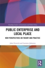 Public Enterprise and Local Place : New Perspectives on Theory and Practice - eBook