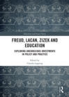Freud, Lacan, Zizek and Education : Exploring Unconscious Investments in Policy and Practice - eBook