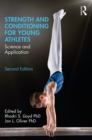 Strength and Conditioning for Young Athletes : Science and Application - eBook