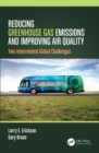 Reducing Greenhouse Gas Emissions and Improving Air Quality : Two Interrelated Global Challenges - eBook