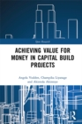 Achieving Value for Money in Capital Build Projects - eBook