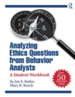 Analyzing Ethics Questions from Behavior Analysts : A Student Workbook - eBook