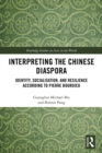 Interpreting the Chinese Diaspora : Identity, Socialisation, and Resilience According to Pierre Bourdieu - eBook