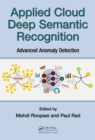 Applied Cloud Deep Semantic Recognition : Advanced Anomaly Detection - eBook