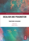 Idealism and Pragmatism : Traditions in Dialogue - eBook