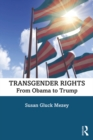 Transgender Rights : From Obama to Trump - eBook