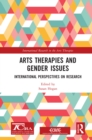 Arts Therapies and Gender Issues : International Perspectives on Research - eBook