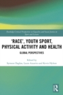 'Race', Youth Sport, Physical Activity and Health : Global Perspectives - eBook
