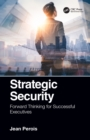 Strategic Security : Forward Thinking for Successful Executives - eBook