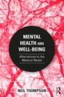 Mental Health and Well-Being : Alternatives to the Medical Model - eBook