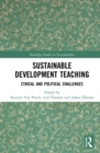 Sustainable Development Teaching : Ethical and Political Challenges - eBook