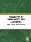 Philosophy of Mathematics and Economics : Image, Context and Perspective - eBook