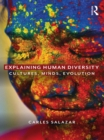 Explaining Human Diversity : Cultures, Minds, Evolution - eBook