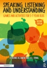 Speaking, Listening and Understanding : Games and Activities for 5-7 year olds - eBook