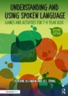 Understanding and Using Spoken Language : Games and Activities for 7-9 year olds - eBook