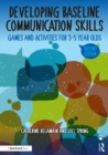 Developing Baseline Communication Skills : Games and Activities for 3-5 year olds - eBook