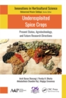Underexploited Spice Crops : Present Status, Agrotechnology, and Future Research Directions - eBook
