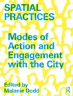 Spatial Practices : Modes of Action and Engagement with the City - eBook