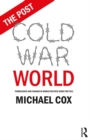 The Post Cold War World : Turbulence and Change in World Politics Since the Fall - eBook