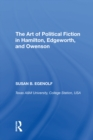 The Art of Political Fiction in Hamilton, Edgeworth, and Owenson - eBook