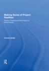 Making Sense of Project Realities : Theory, Practice and the Pursuit of Performance - eBook