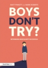 Boys Don't Try? Rethinking Masculinity in Schools - eBook