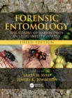 Forensic Entomology : The Utility of Arthropods in Legal Investigations, Third Edition - eBook