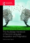 The Routledge Handbook of Second Language Acquisition and Pragmatics - eBook