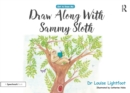 Draw Along With Sammy Sloth : Get to Know Me: Anxiety - eBook