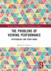 The Problems of Viewing Performance : Epistemology and Other Minds - eBook
