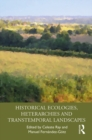 Historical Ecologies, Heterarchies and Transtemporal Landscapes - eBook
