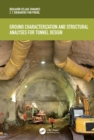 Ground Characterization and Structural Analyses for Tunnel Design - eBook
