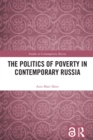 The Politics of Poverty in Contemporary Russia - eBook