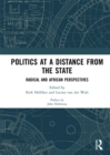 Politics at a Distance from the State : Radical and African Perspectives - eBook