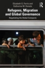 Refugees, Migration and Global Governance : Negotiating the Global Compacts - eBook