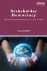 Stakeholder Democracy : Represented Democracy in a Time of Fear - eBook