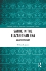 Satire in the Elizabethan Era : An Activistic Art - eBook